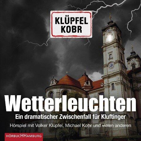 Wetterleuchten. Ein dramatischer Zwischenfall für Kluftinger - Volker Klüpfel, Michael Kobr
