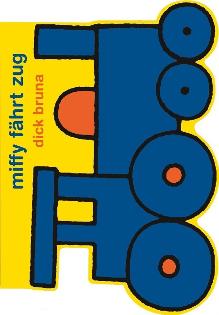 Miffy fährt Zug - Dick Bruna