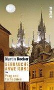Gebrauchsanweisung für Prag und Tschechien - Martin Becker