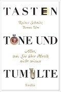 Tasten, Töne und Tumulte - Rainer Schmitz, Benno Ure