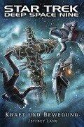Star Trek - Deep Space Nine. Kraft und Bewegung - Jeffrey Lang