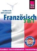 Reise Know-How Sprachführer Französisch 3 in 1: Französisch, Französisch kulinarisch, Französisch Slang: Kauderwelsch-Jubiläumsband 2 - Gabriele Kalmbach, Hermann Kayser