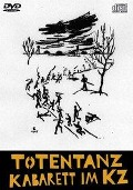 Totentanz-Kabarett im KZ. CD mit DVD-Video -