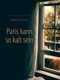 Paris kann so kalt sein - Susan P. Fogs