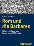 Rom und die Barbaren - Roland Steinacher