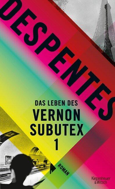 Das Leben des Vernon Subutex 1 - Virginie Despentes
