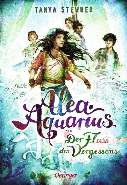 Alea Aquarius 6. Der Fluss des Vergessens - Tanya Stewner