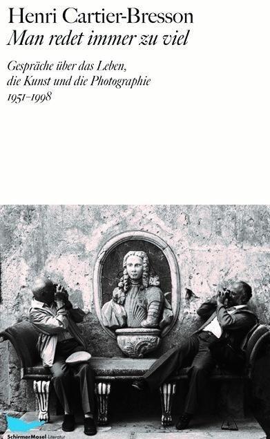 Man redet immer zu viel - Henri Cartier-Bresson