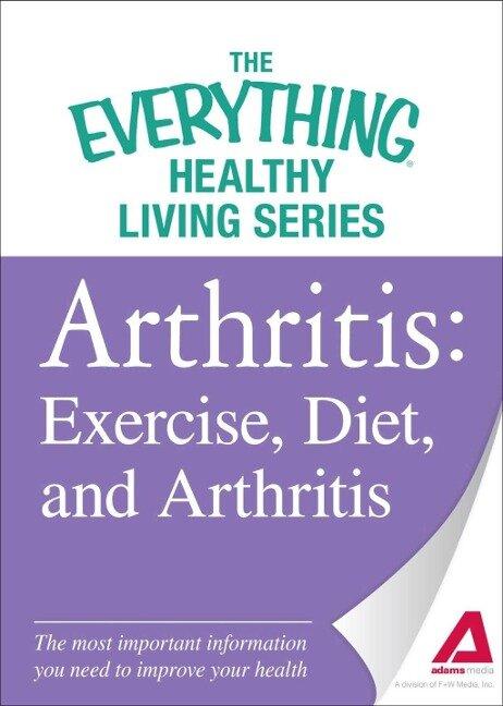 Arthritis: Exercise, Diet, and Arthritis - Adams Media