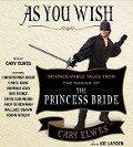 As You Wish - Cary Elwes, Joe Layden