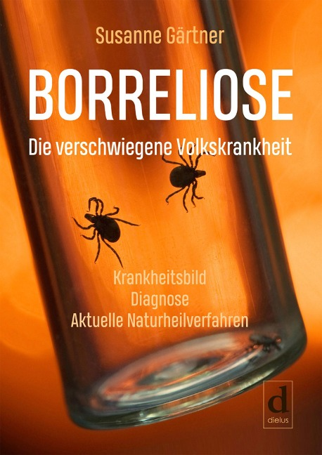 Borreliose - Die verschwiegene Volkskrankheit - Susanne Gärtner
