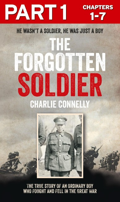 The Forgotten Soldier (Part 1 of 3): He wasn't a soldier, he was just a boy - Charlie Connelly