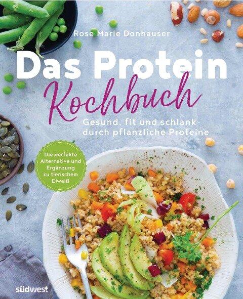 Das Protein-Kochbuch - Rose Marie Donhauser