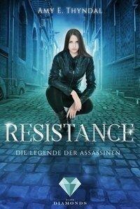 Resistance (Die Legende der Assassinen 2) - Amy Erin Thyndal