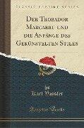 Der Trobador Marcabru und die Anfänge des Gekünstelten Stiles (Classic Reprint) - Karl Vossler