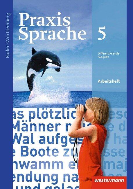 Praxis Sprache 5. Arbeitsheft. Baden-Württemberg -