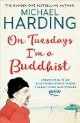 On Tuesdays I'm a Buddhist - Michael Harding