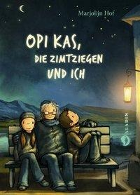 Opi Kas, die Zimtziegen und ich - Marjolijn Hof