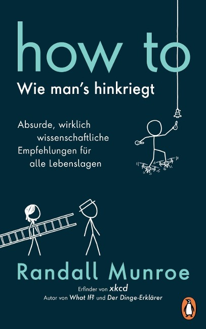 HOW TO - Wie man's hinkriegt - Randall Munroe