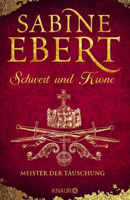 Schwert und Krone - Meister der Täuschung - Sabine Ebert
