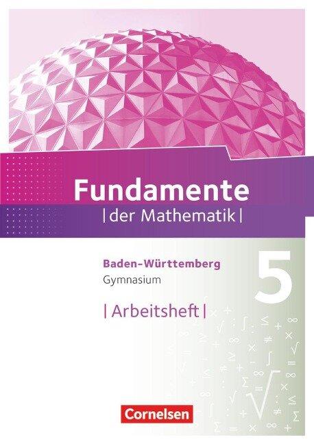 Fundamente der Mathematik 5. Schuljahr. Arbeitsheft mit Lösungen. Gymnasium Baden-Württemberg -