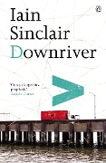 Downriver - Iain Sinclair