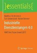Industrielle Dienstleistungen 4.0 - Matthias M. Herterich, Falk Uebernickel, Walter Brenner