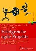 Erfolgreiche agile Projekte - Matthias Book, Volker Gruhn, Rüdiger Striemer