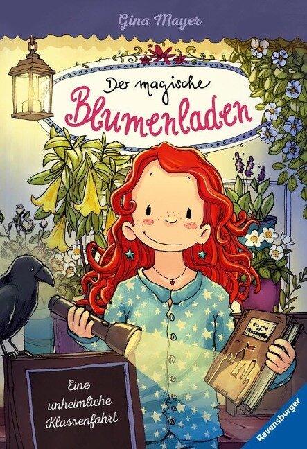 Der magische Blumenladen, Band 12: Eine unheimliche Klassenfahrt - Gina Mayer