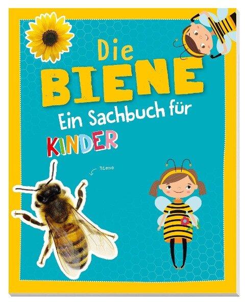 Die Biene - Ein Sachbuch für Kinder ab 6 Jahren - Carola von Kessel