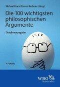 Die 100 wichtigsten philosophischen Argumente -