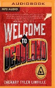 WELCOME TO DEADLAND M - Zachary Tyler Linville