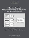 Zukunftstechnologie Komplexitätsmanagement-Systeme - ein Innovationsreport - Arnim Bechmann, Matthias Steitz