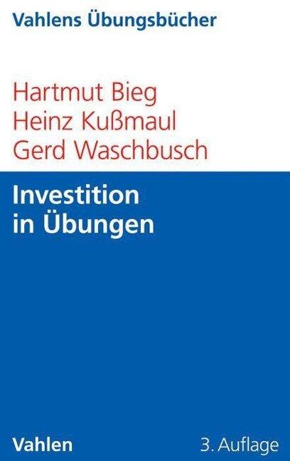 Investition in Übungen - Hartmut Bieg, Heinz Kußmaul, Gerd Waschbusch