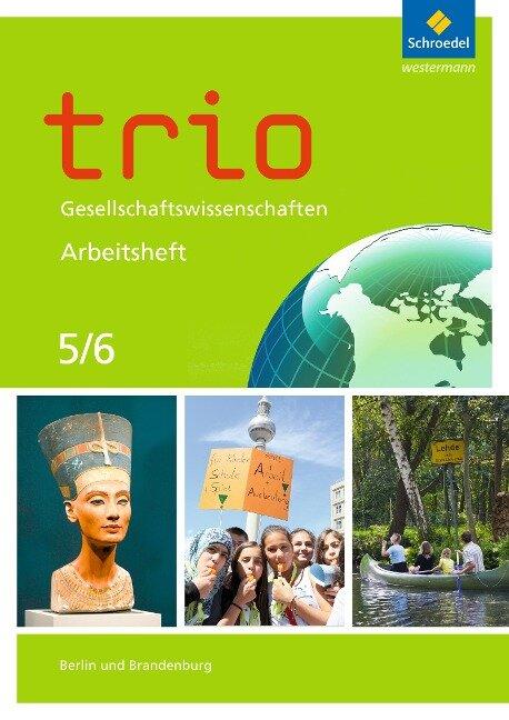 Trio Gesellschaftswissenschaften 5 / 6. Arbeitsheft. Berlin und Brandenburg -