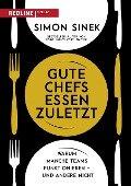 Gute Chefs essen zuletzt - Simon Sinek