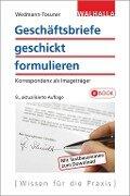Geschäftsbriefe geschickt formulieren - Bärbel Wedmann-Tosuner