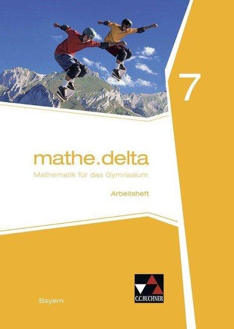 mathe.delta 7 Arbeitsheft Gymnasium Bayern -