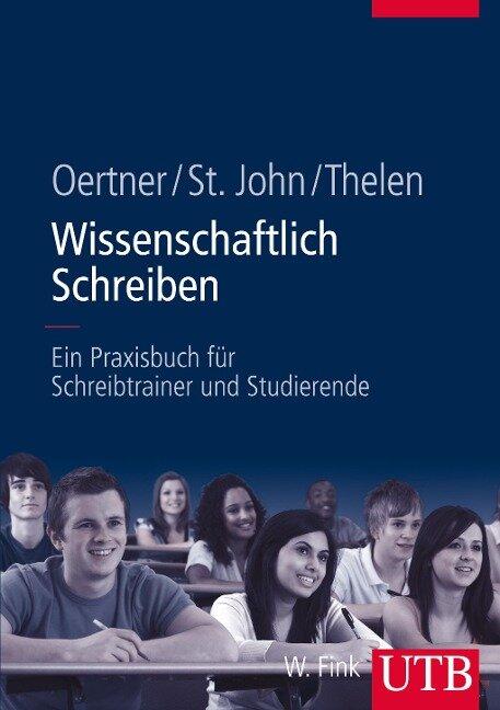 Wissenschaftlich Schreiben - Ilona St. John, Gabriele Thelen, Monika Oertner