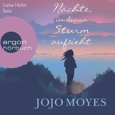 Nächte, in denen Sturm aufzieht (Autorisierte Lesefassung) - Jojo Moyes