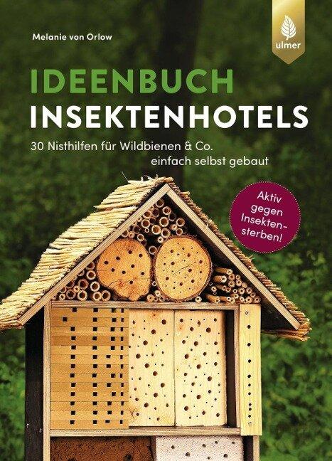 Ideenbuch Insektenhotels - Melanie von Orlow