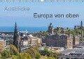 Ausblicke - Europa von oben (Wandkalender 2018 DIN A3 quer) - ReDi Fotografie