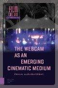 Webcam as an Emerging Cinematic Medium - Paula Albuquerque