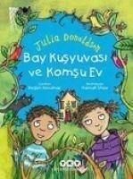 Bay Kusyuvasi ve Komsu Ev - Julia Donaldson