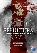 Metal Veins: Alive At Rock In Rio (DVD) - Sepultura With Les Tambours Du Bronx