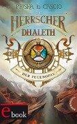 Die Herrscher von Dhaleth, Der Feueropal - Priska Lo Cascio