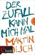 Der Zufall kann mich mal - Martin Gülich