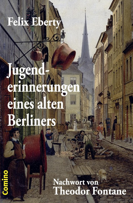 Jugenderinnerungen eines alten Berliners - Felix Eberty