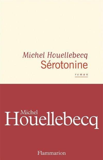Sérotonine - Michel Houellebecq