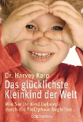 Das glücklichste Kleinkind der Welt - Harvey Karp